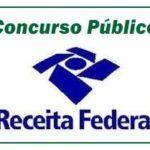 Concurso Receita Federal – Edital e Inscrições